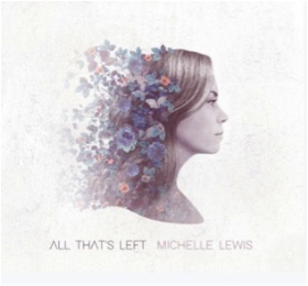 LEWIS, MICHELLE - All That's Left