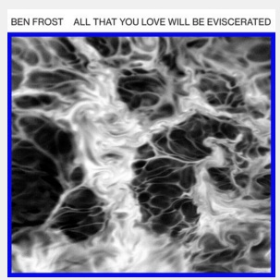 FROST, BEN - All That You Love Will be Eviscerated (EP)