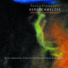Penny Rimbaud's Kernschmelze II - Cantata For Improvised Voice