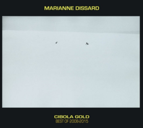 DISSARD, MARIANNE - Cibola Gold:Best Of 2008-2015