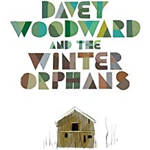 WOODWARD, DAVEY & THE WINTER ORPHANS - Davey Woodward & The Winter Orphans
