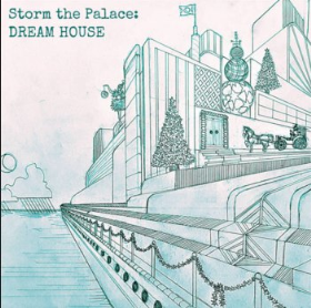 STORM THE PALACE - Dream House (single)