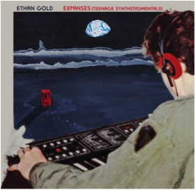GOLD, ETHAN - Expanses (Teenage Synthstrumentals)