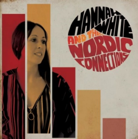 WHITE, HANNAH & THE NORDIC CONNECTIONS - Hannah White & The Nordic Connections