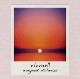 ETERNELL - Imagined Distances