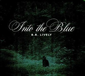 LIVELY, B.R. - Into The Blue