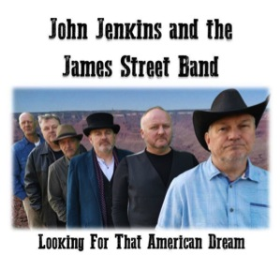 JENKINS, JOHN AND THE JAMES STREET BAND - Looking For That American Dream (single)