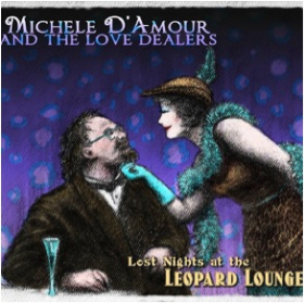 D'AMOUR, MICHELE AND THE LOVE DEALERS - Lost Nights At The Leopard Lounge