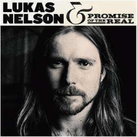 NELSON, LUKAS & THE PROMISE OF THE REAL - Lukas Nelson & The Promise Of The Real