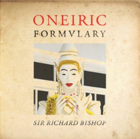 BISHOP, SIR RICHARD - Oneiric Formvlary