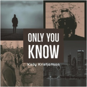 KRISTJANSON, KELLY - Only You Know