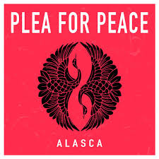 Alasca - Plea For Peace