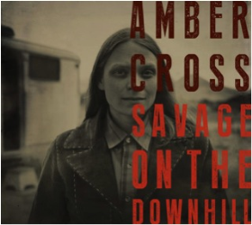 CROSS, AMBER - Savage On The Downhill