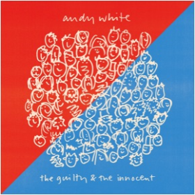 WHITE, ANDY - The Guilty And The Innocent