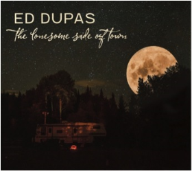 DUPAS, ED - The Lonesome Side Of Town