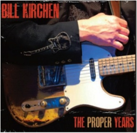 KIRCHEN, BILL - The Proper Years