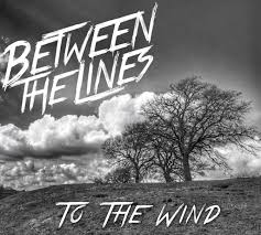 Between the Lines - To the Wind