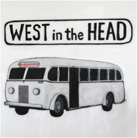 BARBARISMS - West In The Head