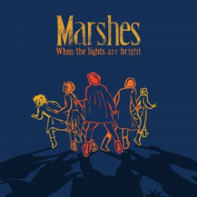 Marshes - When The Lights Are Bright