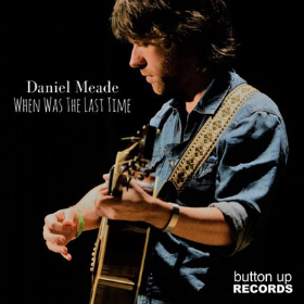 MEADE, DANIEL - When Was The Last Time