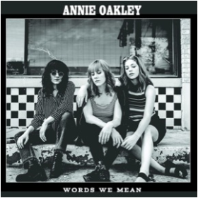 ANNIE OAKLEY - Words We Mean